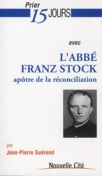 Prier 15 Jours avec Franz Stock