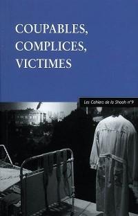 Coupables, Complices, Victimes: Les Cahiers de la Shoah n°9