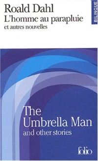 L'Homme au parapluie et autres nouvelles / The Umbrella Man And Other Stories (édition bilingue)
