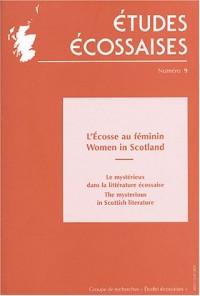 Etudes écossaises, N°9, 2003-2004 : L'Ecosse au féminin : Le mystérieux dans la littérature écossaise