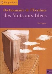 Dictionnaire de l'écriture : Des mots aux idées