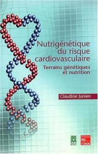 Nutrigénétique du risque cardiovasculaire : Terrains génétiques et nutrition