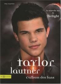 Taylor Lautner : L'album des fans