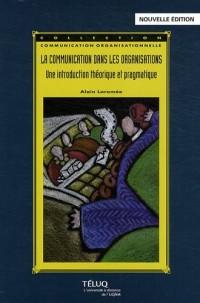 La communication dans les organisations : Une introduction théorique et pragmatique