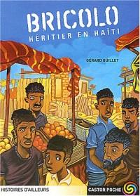 Bricolo : Héritier en Haïti