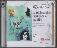 La Philosophie Expliqu E  Ma Fille / 2 CD