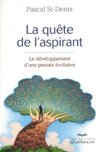 La Quete de l'Aspirant - le Developpement d'une Pensee Evolutive