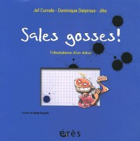 Sales gosses ! : Tribulations d'un éduc