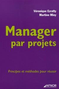 Manager par projets : Principes et méthodes pour réussir