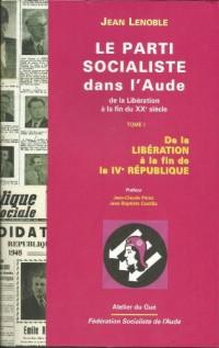 Le Parti Socialiste Dans l'Aude Tome I