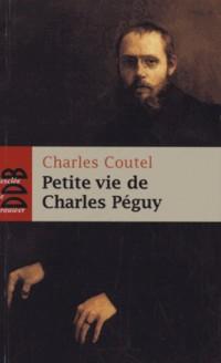Petite Vie de Charles Peguy