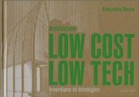 Architecture Low Cost, Low Tech : Inventions et stratégies