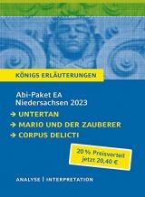 Abi-Paket EA Niedersachsen 2023 - Untertan, Mario und der Zauberer, Corpus Delicti: Ein Bundle mit allen Lektürehilfen zur Abiturprüfung