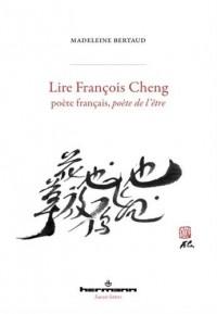 Lire François Cheng: Poète français, poète de l'être