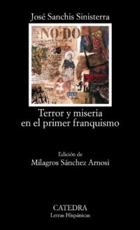 Terror y miseria en el primer franquismo / Terror and Misery in the first Franco