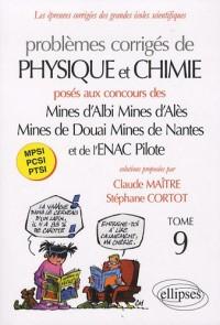 Problemes Corriges Physique & Chimie Poses aux Mines d'Albi Ales Douai Nantes Enac T9 2008-2009