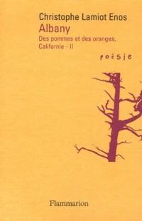 Albany : Des pommes et des oranges, Californie : II