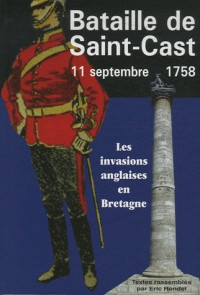 11 septembre 1758, la bataille de Saint-Cast : Les invasions anglaises en Bretagne