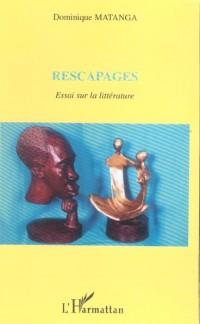 Rescapages Essai Sur la Litterature