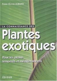 La connaissance des plantes exotiques pour les jardins tempérés et méditerranéens. Les principales espèces résistantes au gel pour recréer une ambiance exotique