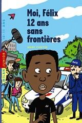 Moi Félix, 12 ans, sans frontières [Poche]