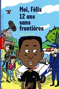 Moi Félix, 12 ans, sans frontières
