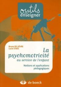Psychomotricite au Service de l'Enfant Notions et Applications Pédagogiques