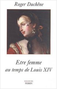 Etre femme au temps de Louis XIV