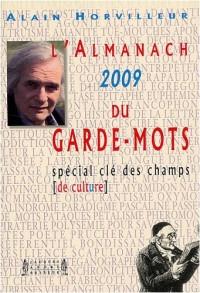 L'Almanach du Garde-Mots 2009 : Spécial Clé des champs de culture