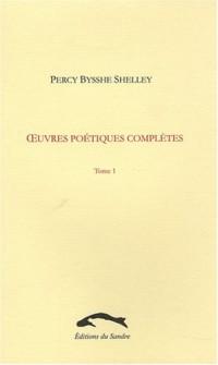 Oeuvres poétiques complètes, Tome 1 :