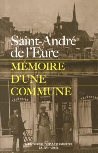 Saint-André de l'Eure : Mémoire d'une commune