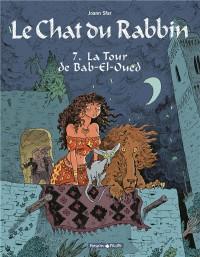 Chat du Rabbin (Le) - tome 7 - Tour de Bab-El-Oued (La)