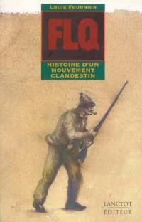 Flq Histoire d un Mouvement Clandestin