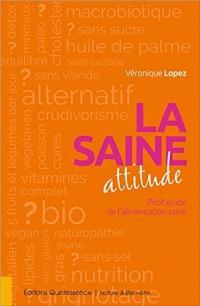 La saine attitude - Petit guide de l'alimentation saine