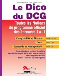 Le Dico du DCG : Toutes les notions du programme officiel des épreuves 1 à 11