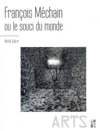 Francois Méchain ou le souci du monde