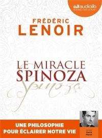 Le Miracle Spinoza - Une philosophie pour éclairer notre vie: Livre audio 1 CD MP3