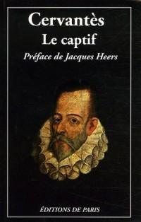 Le captif : Extrait de Don Quichotte, édition bilingue français-espagnol