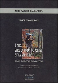 A pied vers la forêt de Bohême et la mer Noire : Une Europe revisitée