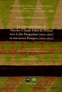 Les lettres italiennes de Peiresc : Volume 1, La correspondance de Nicolas-Claude Fabri de Peiresc avec Lelio Pasqualini (1601-1611) et son neveu Pompeo (1613-1622)