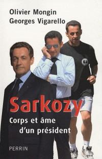 Sarkozy : Corps et âme d'un président