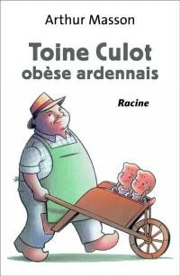 Toine Culot ; obèse ardennais