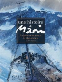 Une histoire de marin : archives et souvenirs de Marin-Marie (1901-1987)
