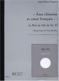 Ame chinoise et coeur français : Le Plein du Vide de Xu Yi