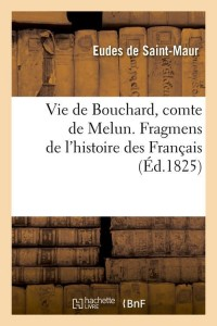 Vie de Bouchard  Comte de Melun  ed 1825