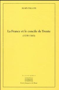 La France et le concile de Trente (1518-1563)