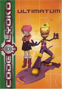 Code Lyoko, Tome 8 : Ultimatum