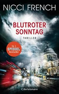 Blutroter Sonntag: Thriller Bd. 7