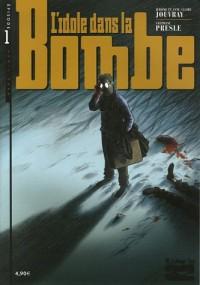 L'idole dans la bombe : Tome 1
