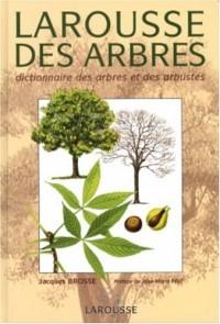 Larousse des arbres : Dictionnaire des arbres et des arbustes